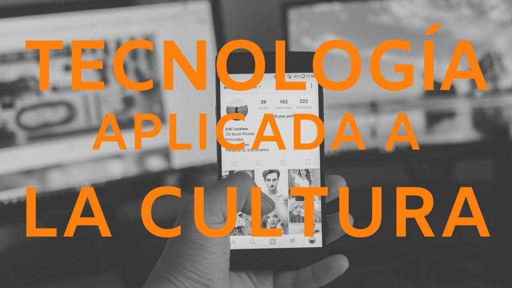 Tecnología aplicada a la cultura